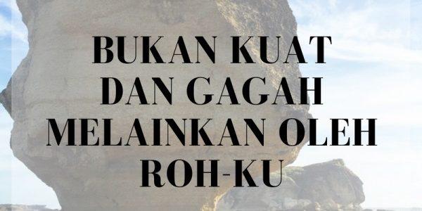 BUKAN KUAT DAN GAGAH  MELAINKAN OLEH ROH-KU (by Ps. Nehemia L)
