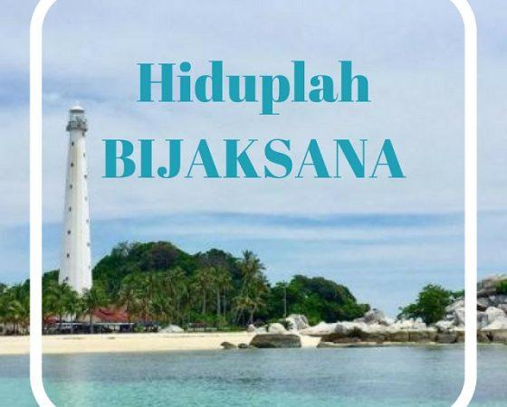 HIDUPLAH BIJAKSANA (by Ps. Nehemia L)