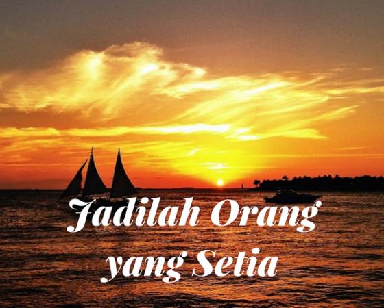 JADILAH ORANG YANG SETIA (By Ps. Nehemia L.)