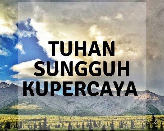 TUHAN SUNGGUH KUPERCAYA By Ps. Nehemia L.