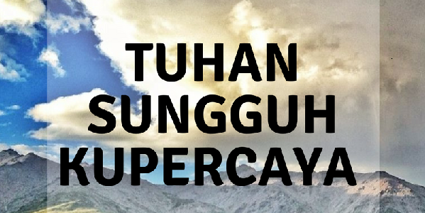 TUHAN SUNGGUH KUPERCAYA By Ps. Nehemia L.